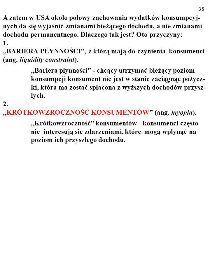 """""""KRÓTKOWZROCZNOŚĆ KONSUMENTÓW (ang. myopia)."""