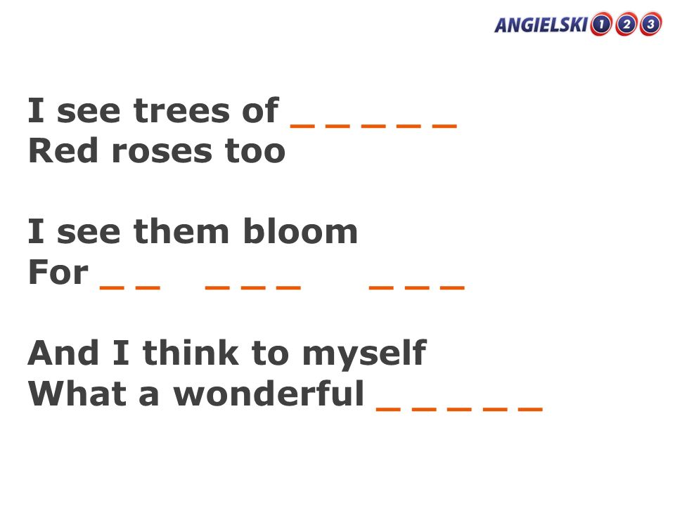 I see trees of _ _ _ _ _ Red roses too