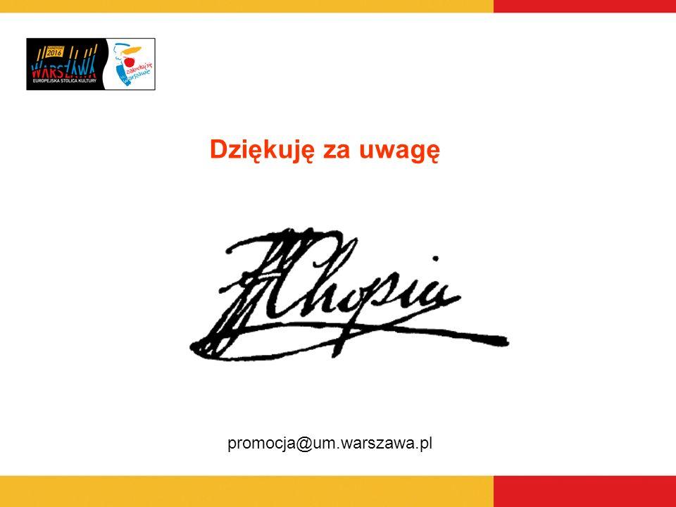 Dziękuję za uwagę promocja@um.warszawa.pl