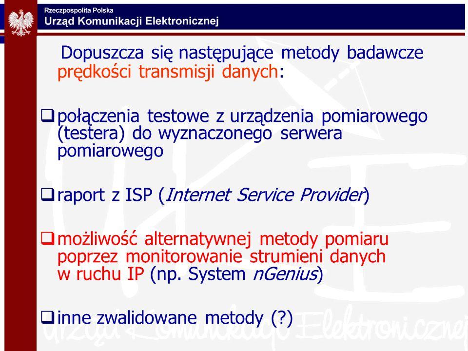 Dopuszcza się następujące metody badawcze prędkości transmisji danych: