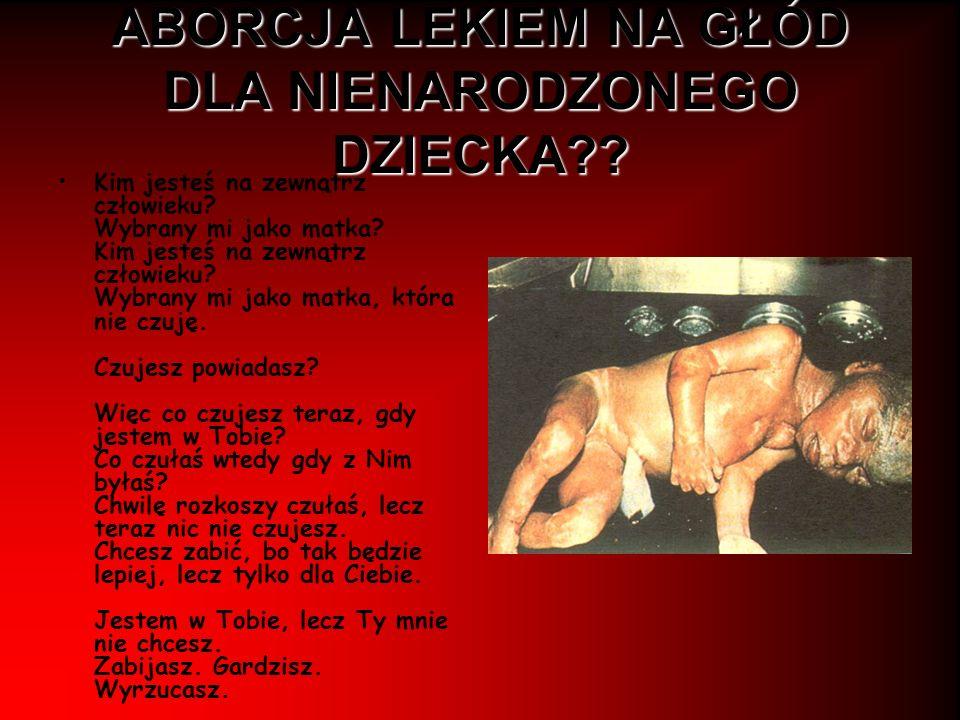 ABORCJA LEKIEM NA GŁÓD DLA NIENARODZONEGO DZIECKA
