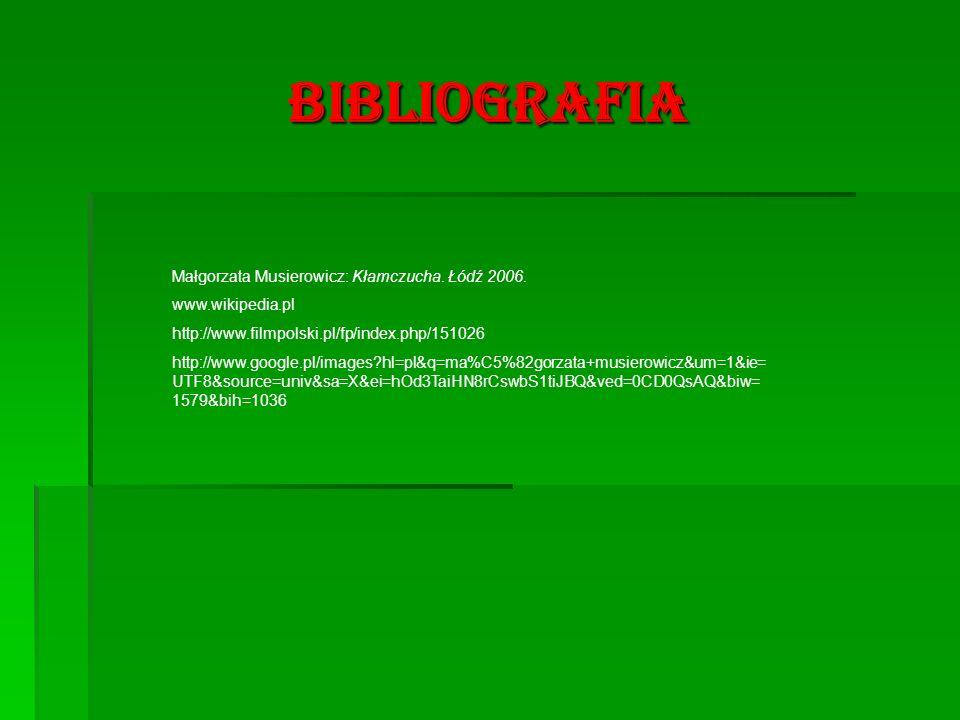 BIBLIOGRAFIA Małgorzata Musierowicz: Kłamczucha. Łódź 2006.