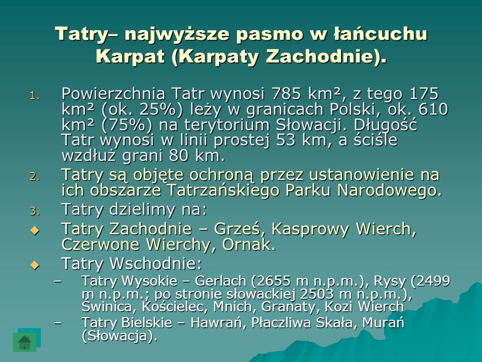 Tatry– najwyższe pasmo w łańcuchu Karpat (Karpaty Zachodnie).
