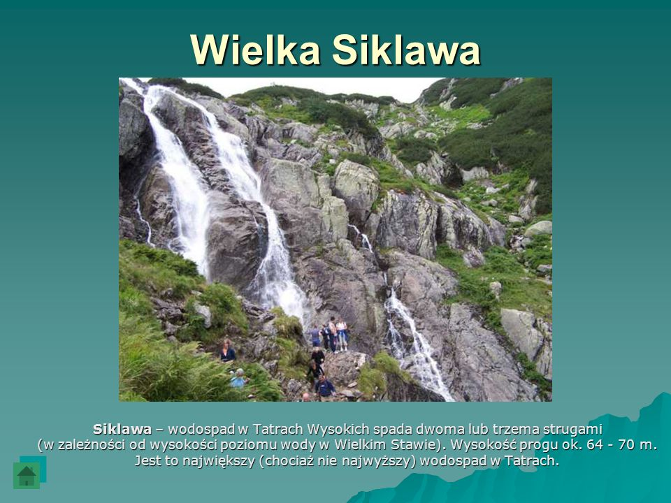 Wielka SiklawaSiklawa – wodospad w Tatrach Wysokich spada dwoma lub trzema strugami.