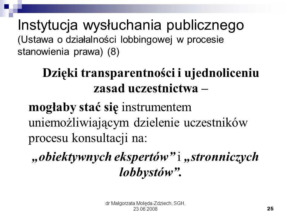 Dzięki transparentności i ujednoliceniu zasad uczestnictwa –