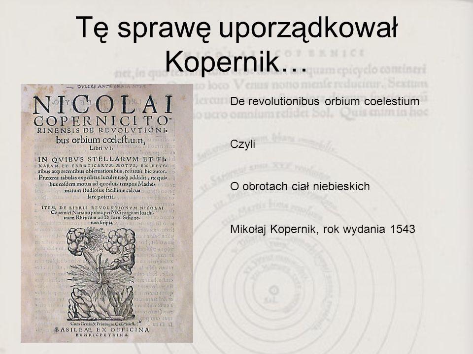 Tę sprawę uporządkował Kopernik…