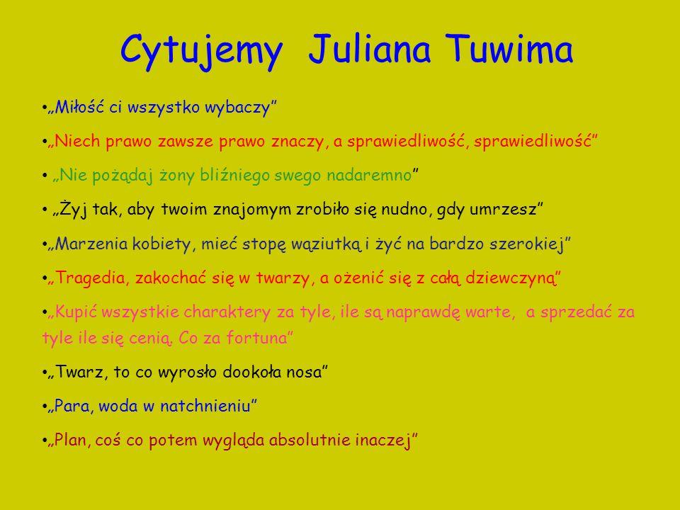 Cytujemy Juliana Tuwima