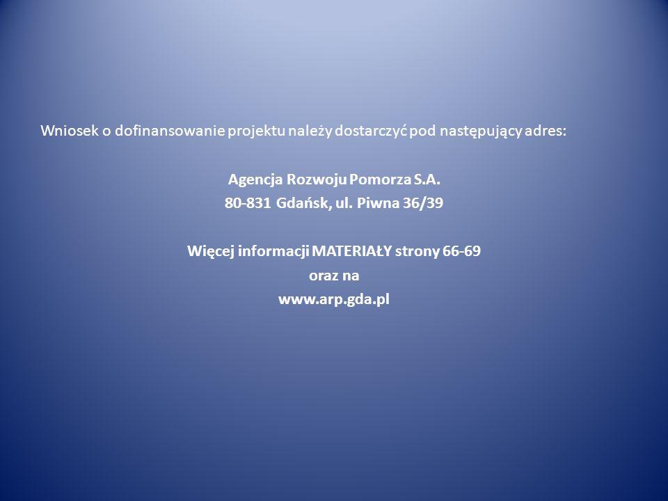 Wniosek o dofinansowanie projektu należy dostarczyć pod następujący adres: Agencja Rozwoju Pomorza S.A.