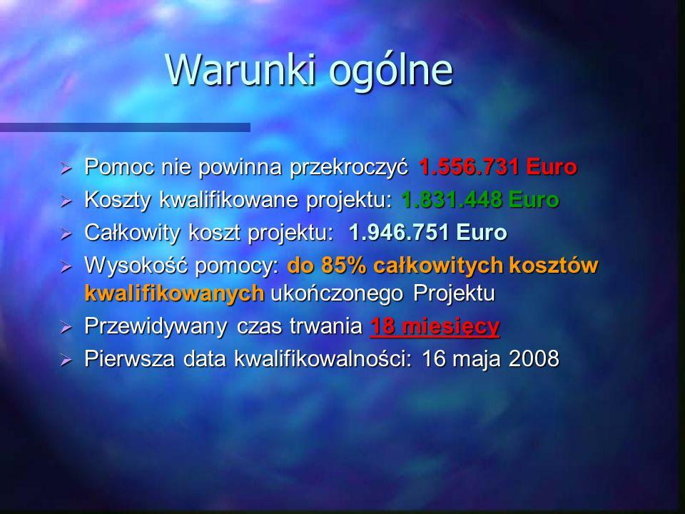 Warunki ogólne Pomoc nie powinna przekroczyć 1.556.731 Euro