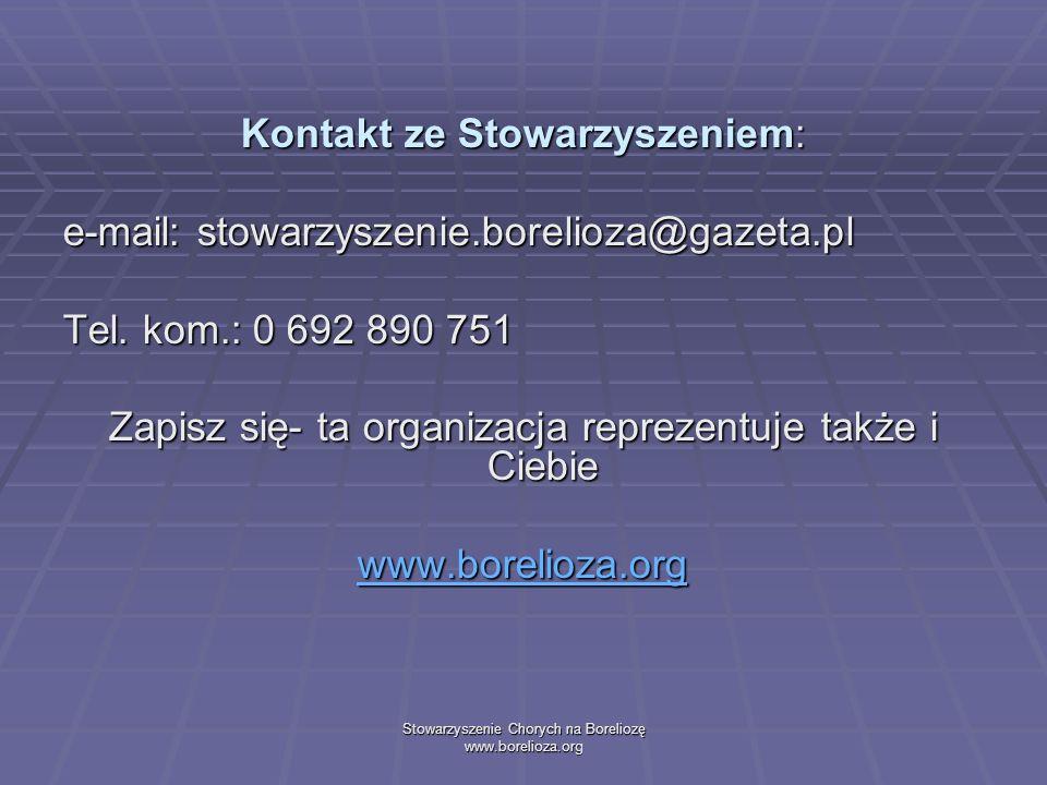 Kontakt ze Stowarzyszeniem: e-mail: stowarzyszenie.borelioza@gazeta.pl