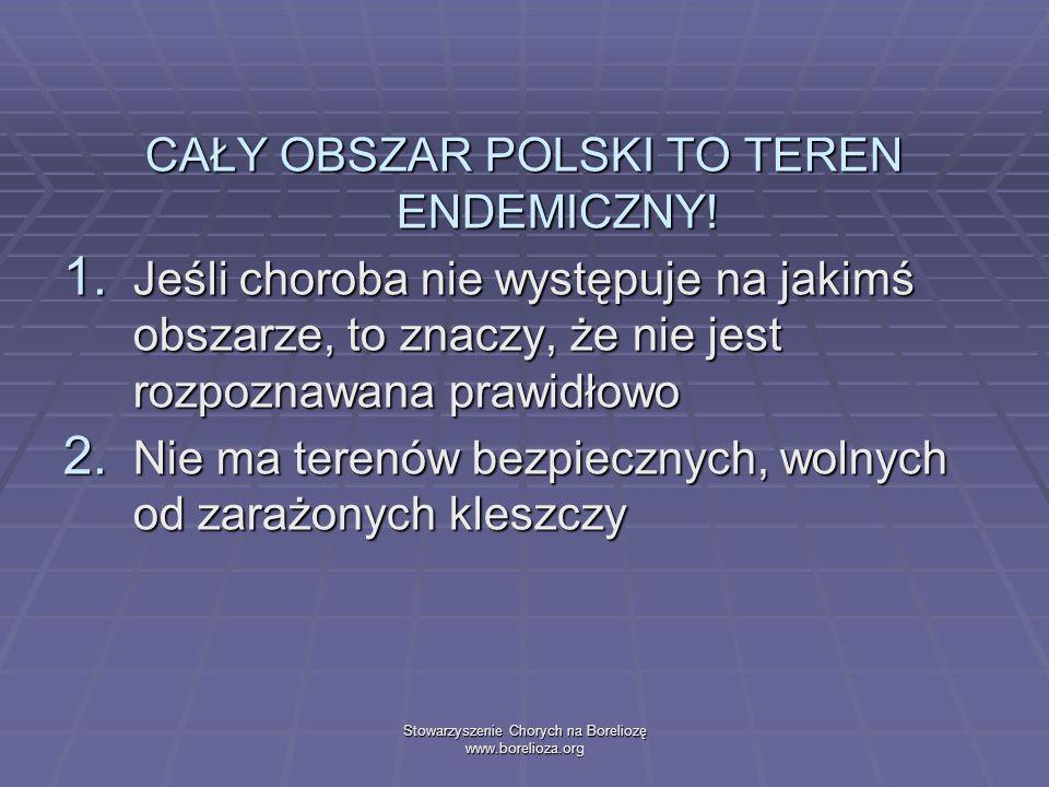 CAŁY OBSZAR POLSKI TO TEREN ENDEMICZNY!