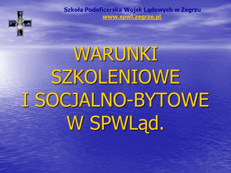 WARUNKI SZKOLENIOWE I SOCJALNO-BYTOWE W SPWLąd.