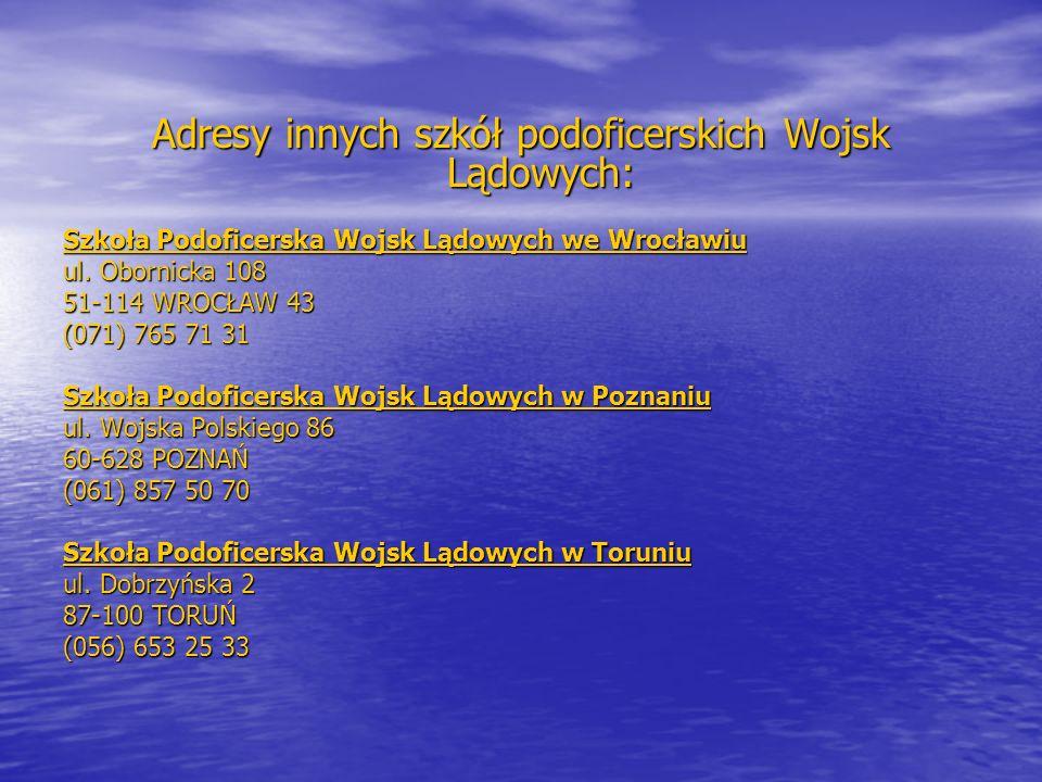 Adresy innych szkół podoficerskich Wojsk Lądowych: