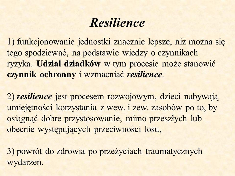 Resilience1) funkcjonowanie jednostki znacznie lepsze, niż można się tego spodziewać, na podstawie wiedzy o czynnikach.