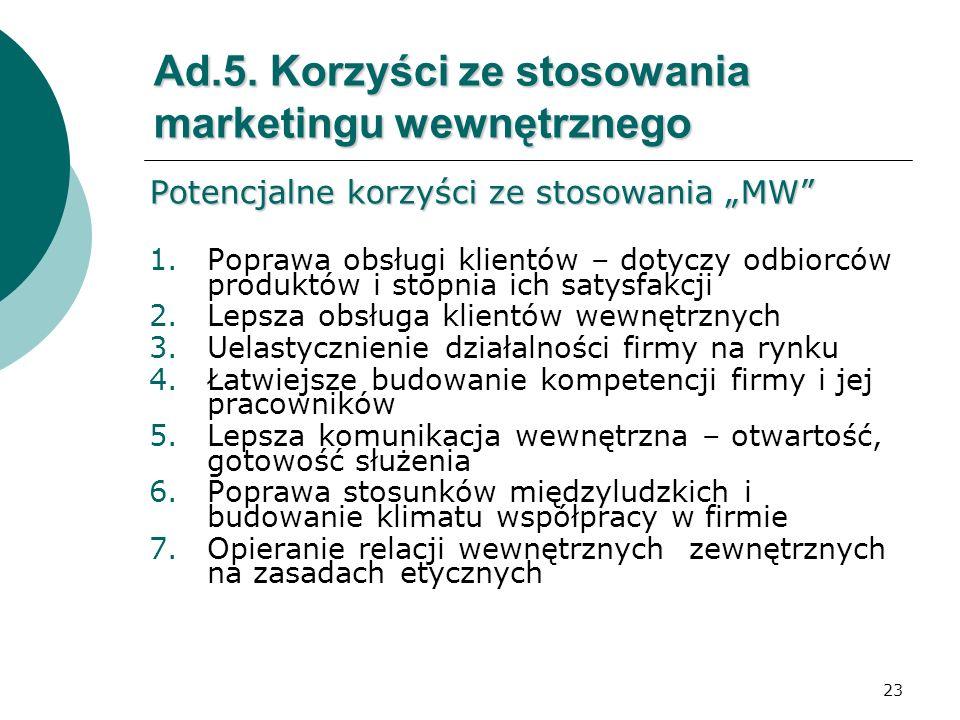 Ad.5. Korzyści ze stosowania marketingu wewnętrznego