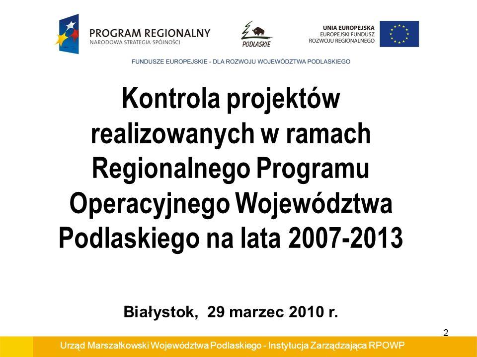 Kontrola projektów realizowanych w ramach Regionalnego Programu Operacyjnego Województwa Podlaskiego na lata 2007-2013