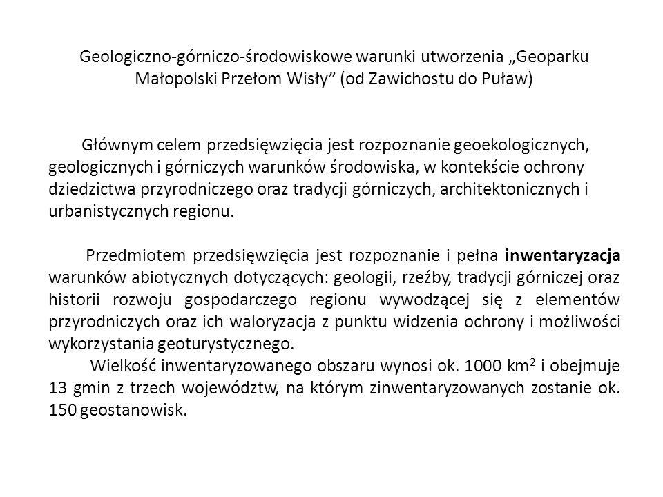 """Geologiczno-górniczo-środowiskowe warunki utworzenia """"Geoparku Małopolski Przełom Wisły (od Zawichostu do Puław)"""