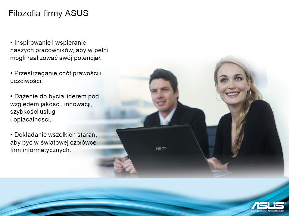 Filozofia firmy ASUS Inspirowanie i wspieranie naszych pracowników, aby w pełni mogli realizować swój potencjał.