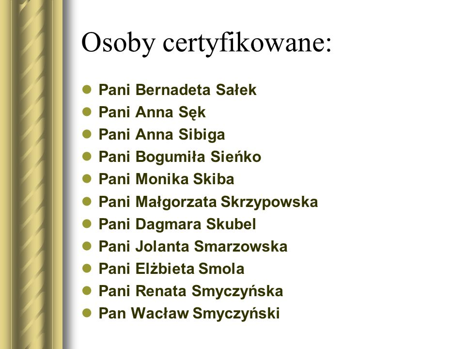 Osoby certyfikowane: Pani Bernadeta Sałek Pani Anna Sęk