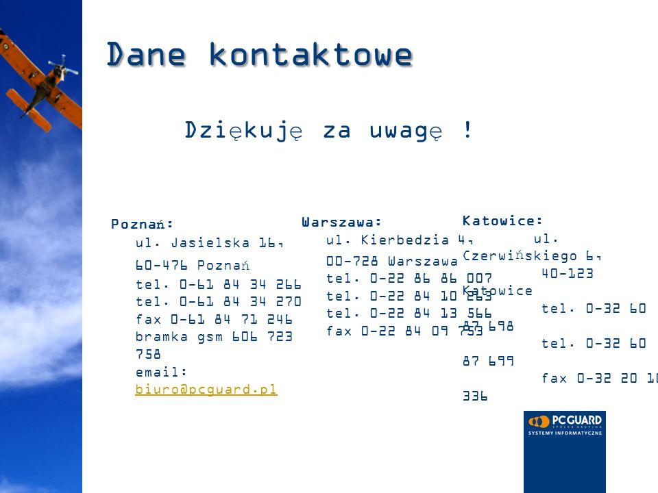 Dane kontaktowe Dziękuję za uwagę ! Poznań: ul. Jasielska 16,