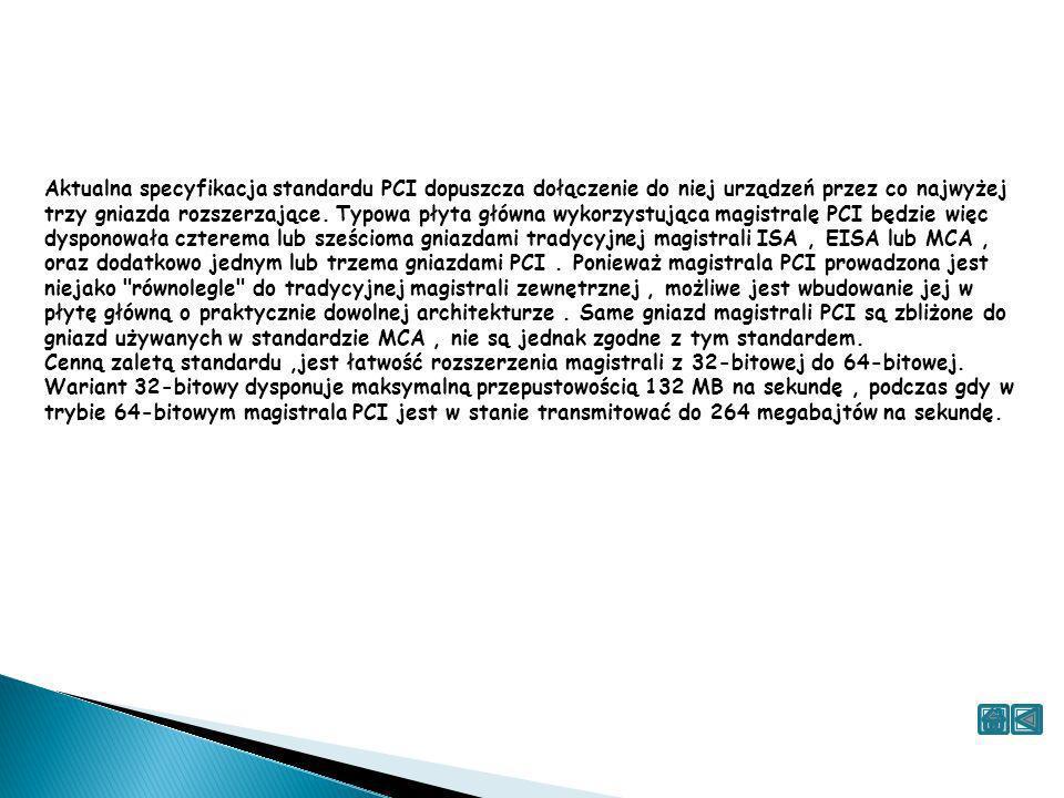 Aktualna specyfikacja standardu PCI dopuszcza dołączenie do niej urządzeń przez co najwyżej trzy gniazda rozszerzające.