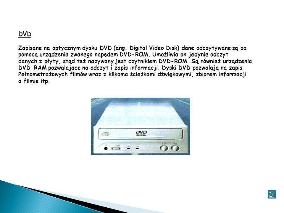 DVD Zapisane na optycznym dysku DVD (ang. Digital Video Disk) dane odczytywane są za.