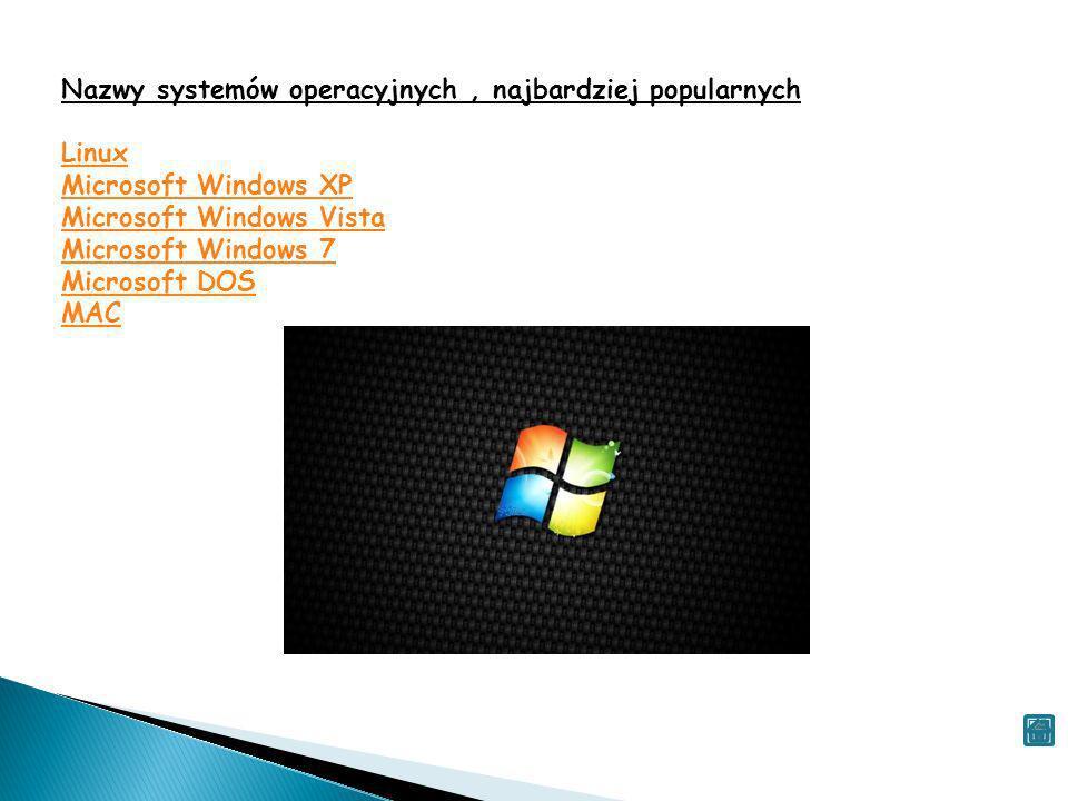 Nazwy systemów operacyjnych , najbardziej popularnych