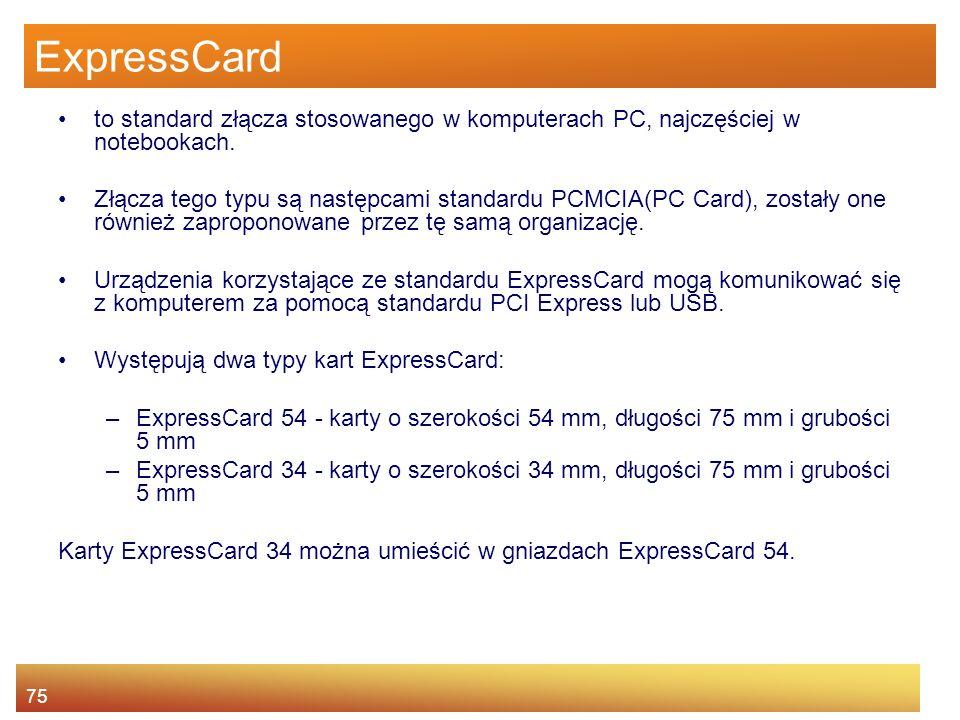 ExpressCard to standard złącza stosowanego w komputerach PC, najczęściej w notebookach.