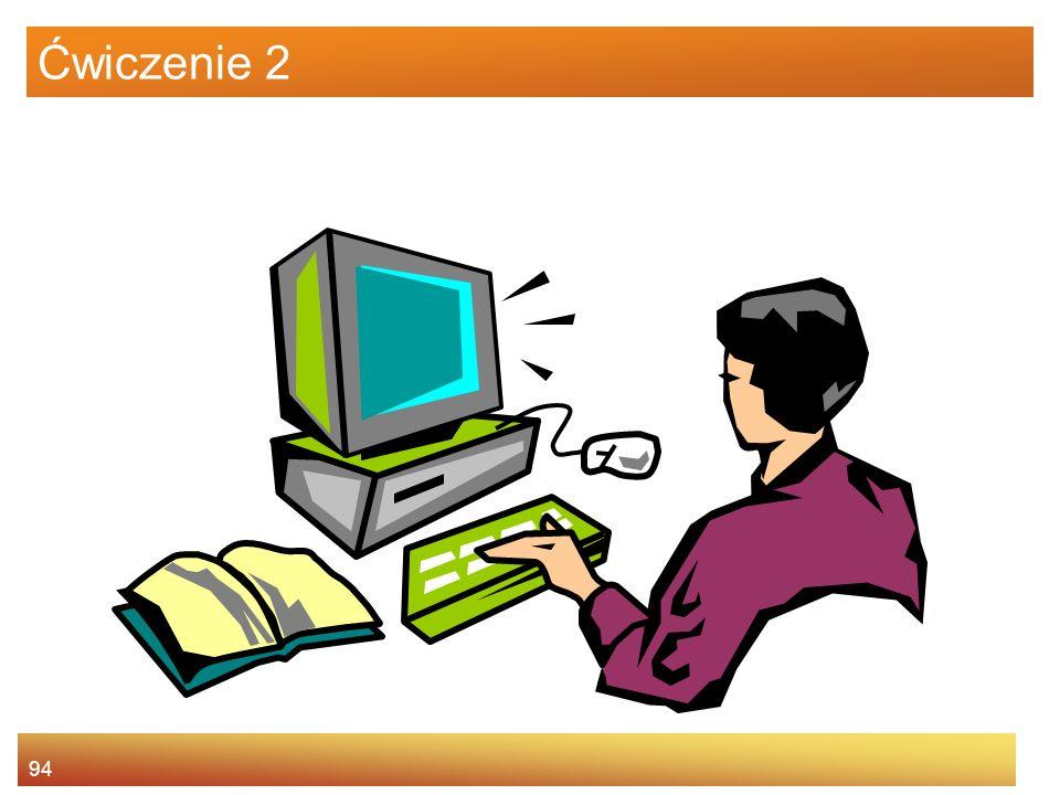 Ćwiczenie 2 Jeżeli chcesz przejść do ćwiczenia wykorzystaj ten slajd