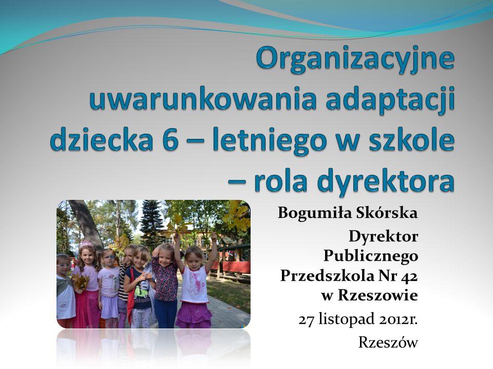 Organizacyjne uwarunkowania adaptacji dziecka 6 – letniego w szkole – rola dyrektora