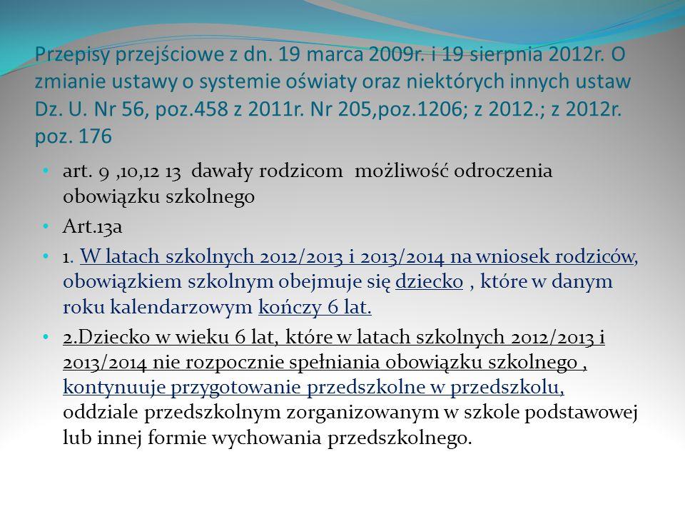 Przepisy przejściowe z dn. 19 marca 2009r. i 19 sierpnia 2012r