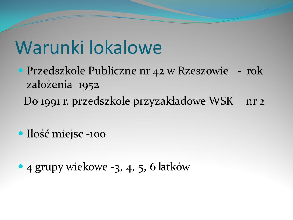 Warunki lokalowe Przedszkole Publiczne nr 42 w Rzeszowie - rok założenia 1952. Do 1991 r. przedszkole przyzakładowe WSK nr 2.