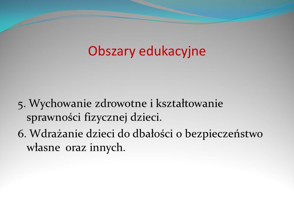 Obszary edukacyjne 5. Wychowanie zdrowotne i kształtowanie sprawności fizycznej dzieci.