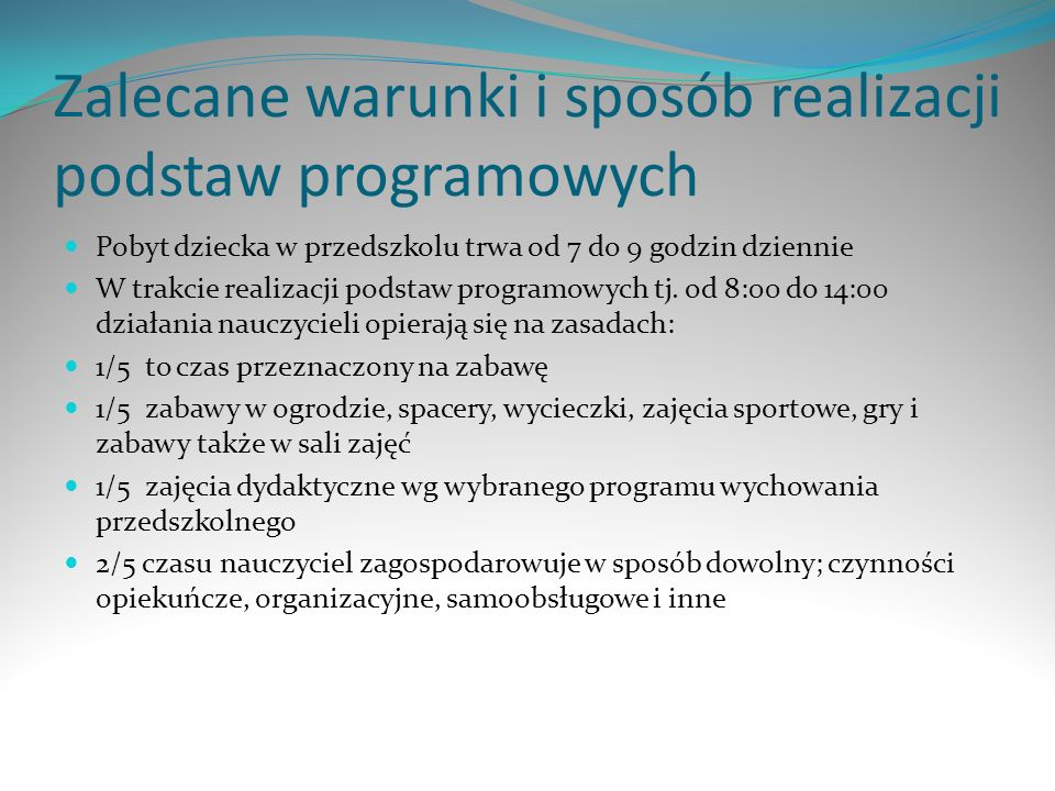 Zalecane warunki i sposób realizacji podstaw programowych