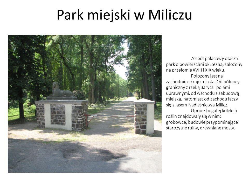 Park miejski w MiliczuZespół pałacowy otacza park o powierzchni ok. 50 ha, założony na przełomie XVIII i XIX wieku.