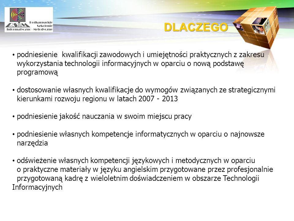 DLACZEGOpodniesienie kwalifikacji zawodowych i umiejętności praktycznych z zakresu.