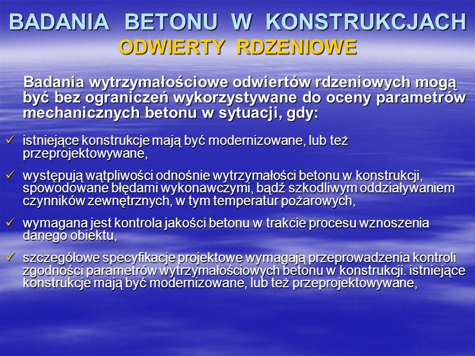 BADANIA BETONU W KONSTRUKCJACH ODWIERTY RDZENIOWE