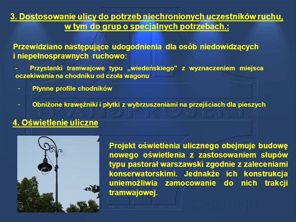 3. Dostosowanie ulicy do potrzeb niechronionych uczestników ruchu, w tym do grup o specjalnych potrzebach.:
