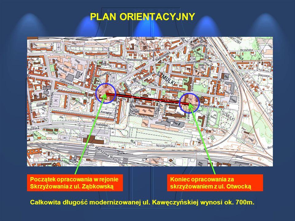 PLAN ORIENTACYJNY Początek opracowania w rejonie. Skrzyżowania z ul. Ząbkowską. Koniec opracowania za skrzyżowaniem z ul. Otwocką.