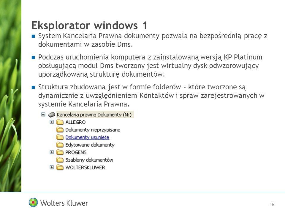 Eksplorator windows 1 System Kancelaria Prawna dokumenty pozwala na bezpośrednią pracę z dokumentami w zasobie Dms.