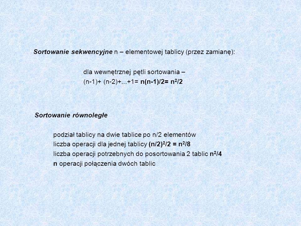 Sortowanie sekwencyjne n – elementowej tablicy (przez zamianę):