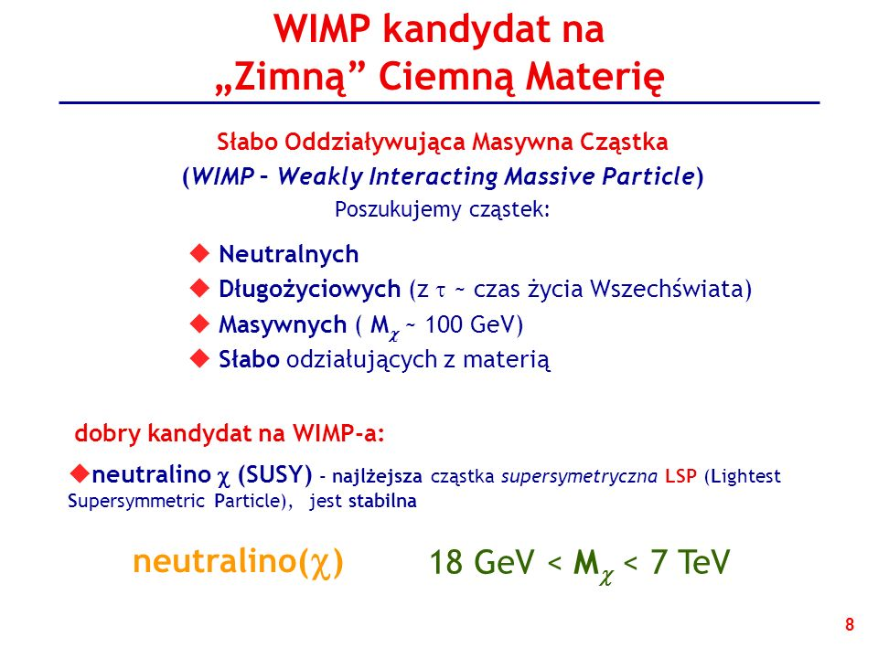 "WIMP kandydat na ""Zimną Ciemną Materię"
