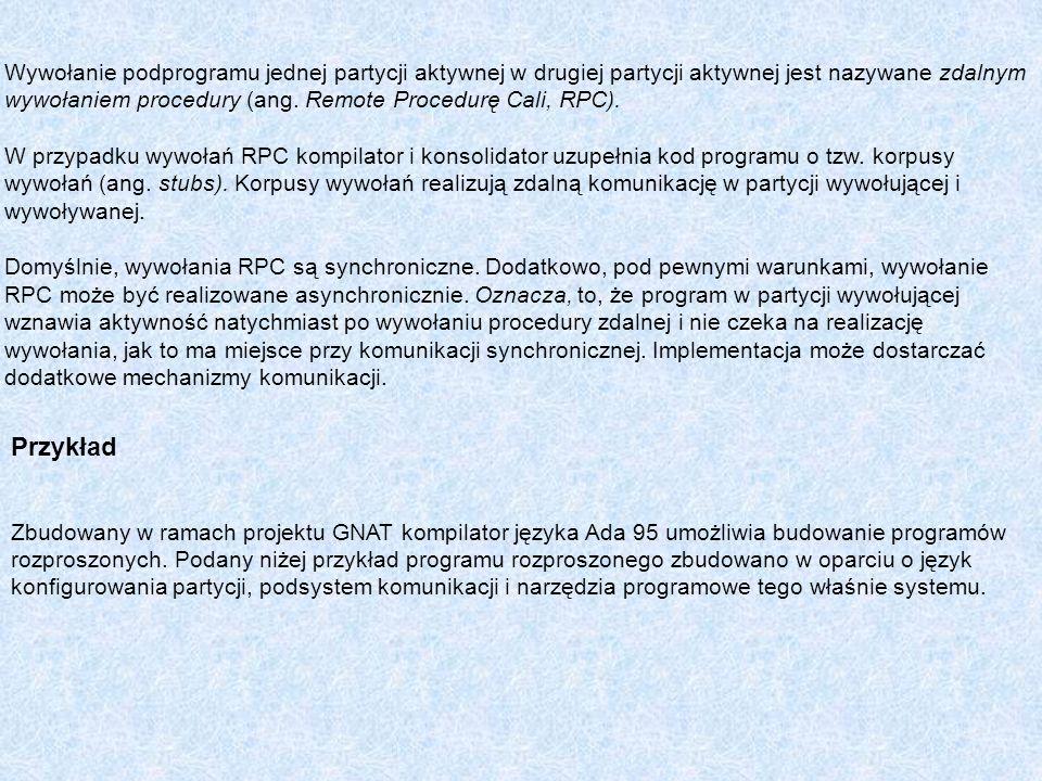 Wywołanie podprogramu jednej partycji aktywnej w drugiej partycji aktywnej jest nazywane zdalnym