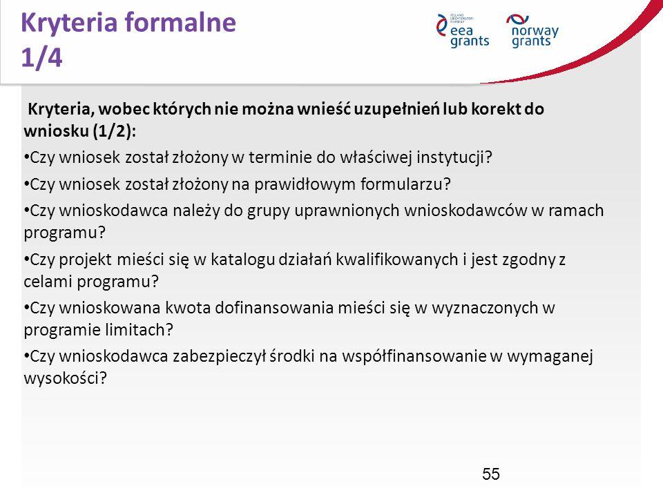 Kryteria formalne 1/4 Kryteria, wobec których nie można wnieść uzupełnień lub korekt do wniosku (1/2):