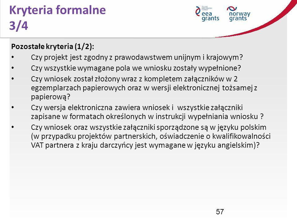 Kryteria formalne 3/4 Pozostałe kryteria (1/2):