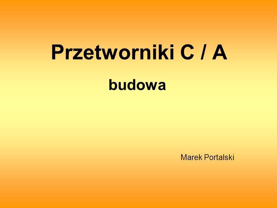 Przetworniki C / A budowa Marek Portalski