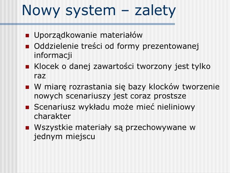 Nowy system – zalety Uporządkowanie materiałów