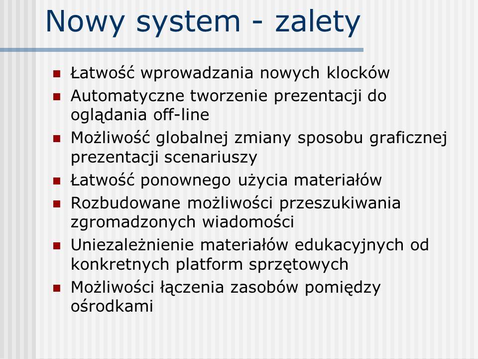 Nowy system - zalety Łatwość wprowadzania nowych klocków