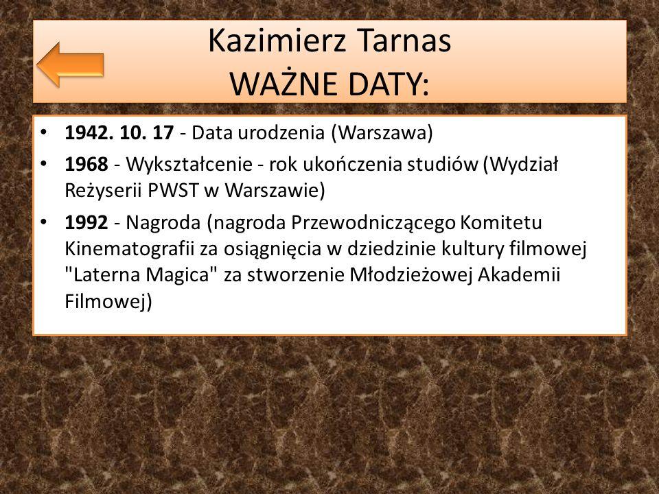 Kazimierz Tarnas WAŻNE DATY: