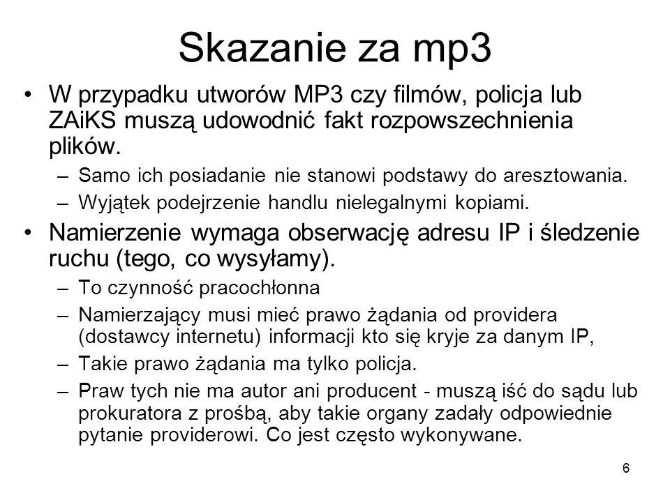 Skazanie za mp3 W przypadku utworów MP3 czy filmów, policja lub ZAiKS muszą udowodnić fakt rozpowszechnienia plików.